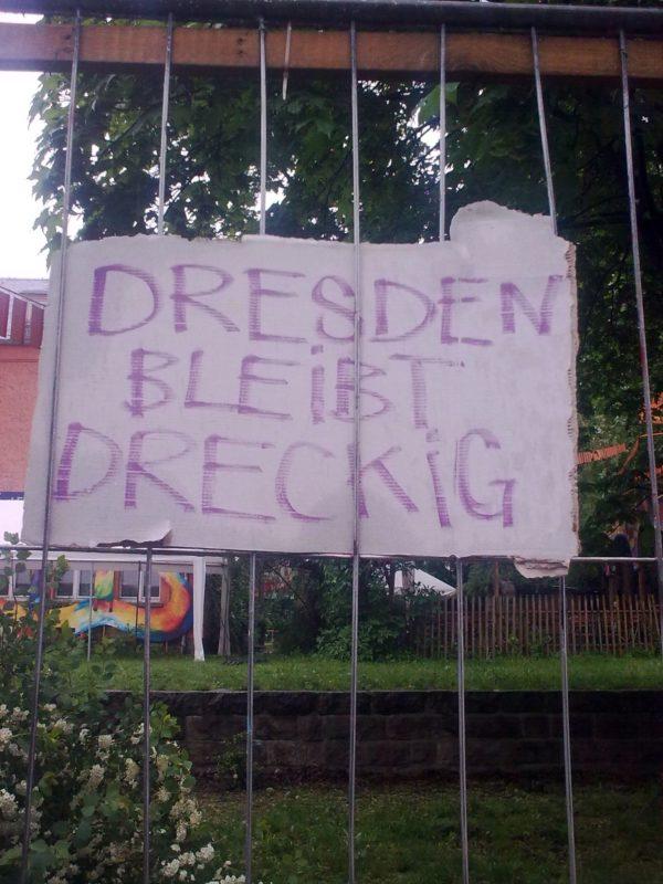 """""""Dresden bleibt dreckig"""" fordert dieses Plakat auf der Alaunstraße"""