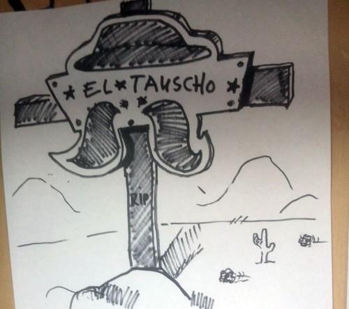 """R.I.P. """"El Tauscho""""? Foto: Alex"""