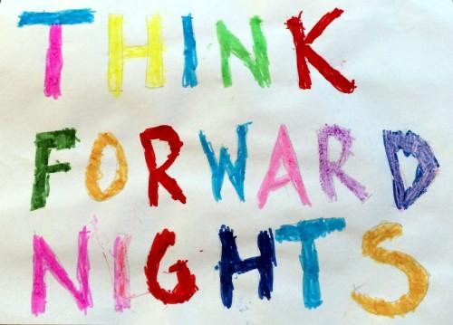 think forward nights!