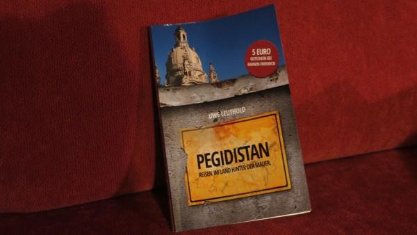 Pegidistan: Reisen im Land hinter der Mauer