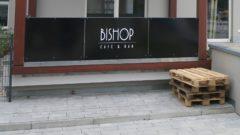 Bishop im Hecht - Eröffnung am Freitag?
